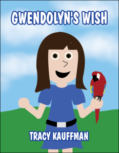 Book cover, Tracy Kaufmann's children's book - Gwendolyn's Wish